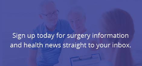 Sign up today for surgery information and health news straight to your inbox.